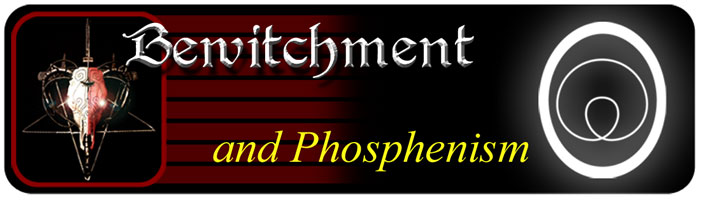 Bewitchment and Phosphenism