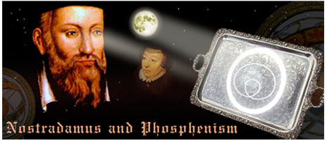 Nostradamus and Phosphenism