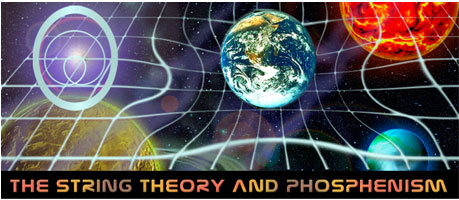 The String Theory and Phosphenism